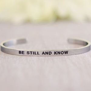 Jewelry - 'Be Still And Know' Engraved Cuff Bracelet NWOT